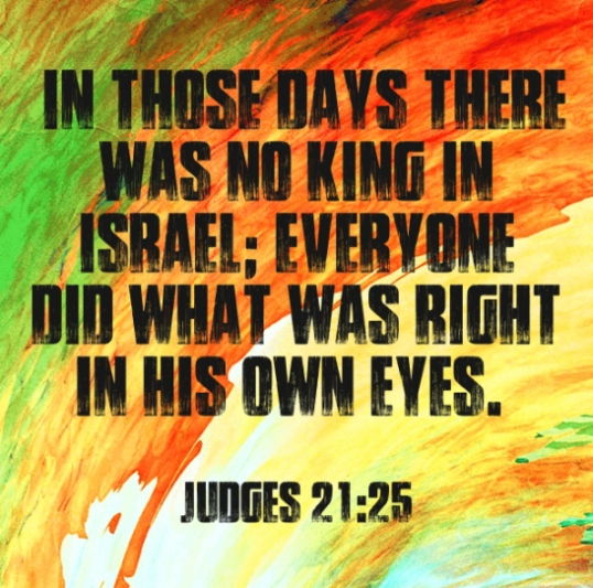 This is the theme of the book of Judges and it is the theme of modern Christianity